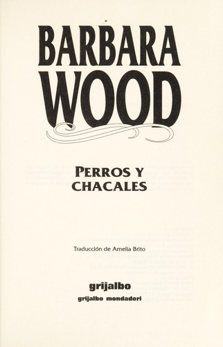 Perros y Chacales by Barbara Wood