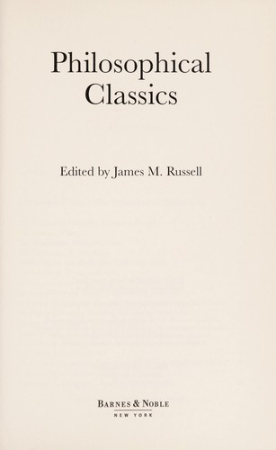 Philosophical classics by James M. Russell