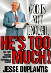 Cover of: God Is Not Enough, He's Too Much!
