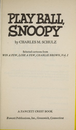 Play Ball Snoopy by Charles M. Schulz