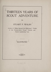 Cover of: Thirteen years of scout adventure | Stuart P. Walsh