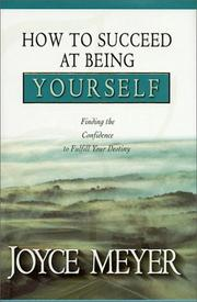 Cover of: How to succeed at being yourself: finding the confidence to fulfill your destiny