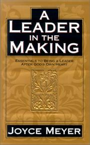 Cover of: A leader in the making: essentials to being a leader after God's own heart