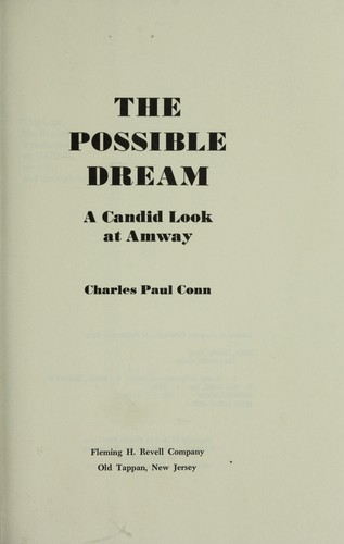 The possible dream : a candid look at Amway by Charles Paul Conn