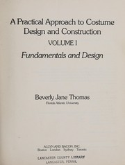 Cover of: A practical approach to costume design and construction | Beverly Jane Thomas