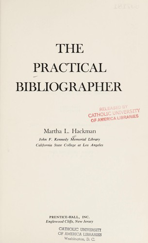 The practical bibliographer by Martha L. Hackman