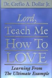 Cover of: Lord, teach me how to love | Creflo A. Dollar
