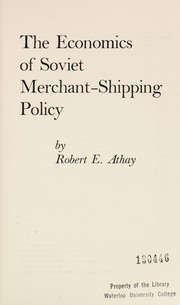 Cover of: The economics of Soviet merchant-shipping policy | Robert E. Athay