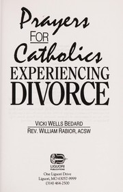 Cover of: Prayers for Catholics experiencing divorce | Vicki Wells Bedard
