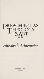 Cover of: Preaching as theology & art | Elizabeth Rice Achtemeier