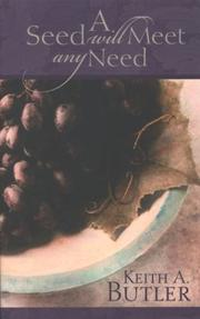 Cover of: A Seed Will Meet Any Need | Keith A. Butler
