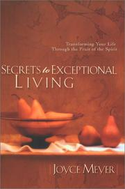 Cover of: Secrets to Exceptional Living: Transforming Your Life Through the Fruit of the Spirit