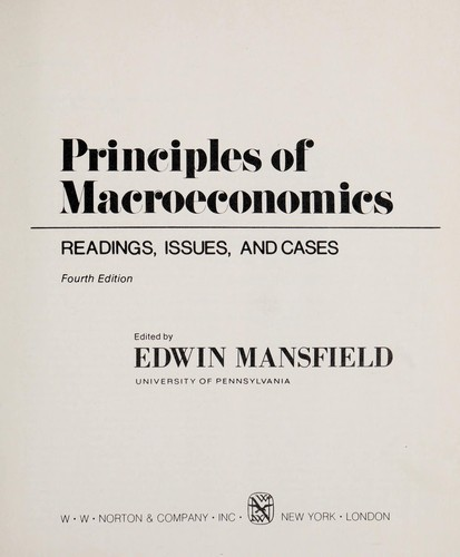 Principles of macroeconomics--readings, issues, and cases by edited by Edwin Mansfield.