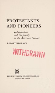 Cover of: Protestants and pioneers | T. Scott Miyakawa