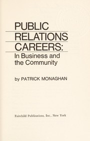 Cover of: Public relations careers: in business and the community | Patrick C. Monaghan