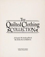 Cover of: The quilted clothing collection | Edward A. Baldwin