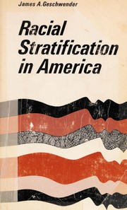 Cover of: Racial stratification in America | James A. Geschwender