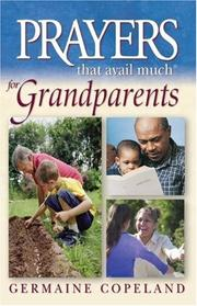 Cover of: Prayer That Avail Much For Grandparents: James 5:16 (Prayers That Avail Much (Paperback)) (Prayers That Avail Much) | Germaine Copeland