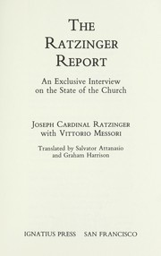 Cover of: The Ratzinger report : an exclusive interview on the state of the Church
