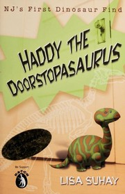 Cover of: Haddy the Doorstopasaurus | Lisa Suhay