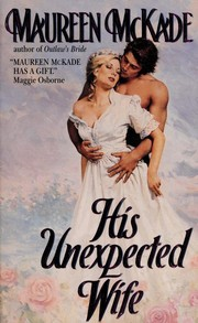 Cover of: His unexpected wife | Maureen McKade