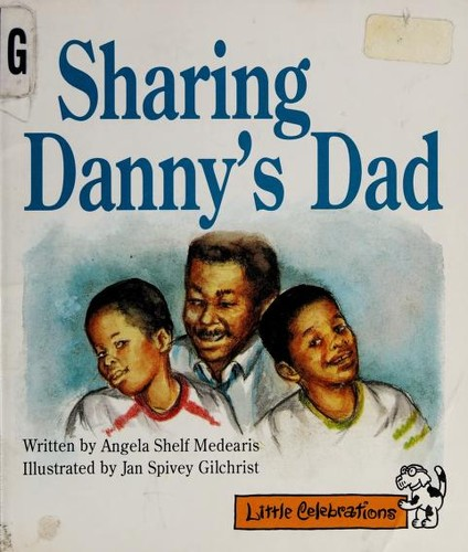 Sharing Danny's dad by Angela Shelf Medearis