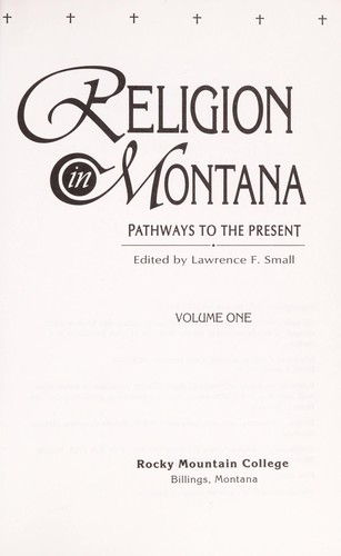 Religion in Montana by edited by Lawrence F. Small.
