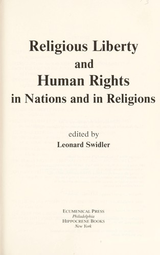 Religious liberty and human rights in nations and in religions by edited by Leonard Swidler.