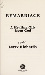 Cover of: Remarriage, a healing gift from God | Richards, Larry