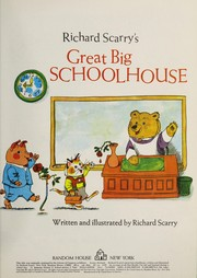 Cover of: Richard Scarry's great big schoolhouse: abridged version