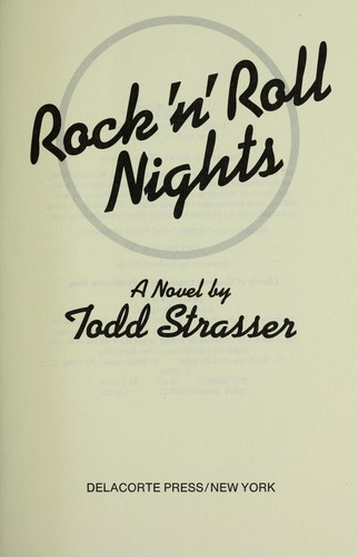 Rock 'n' roll nights : a novel by Todd Strasser