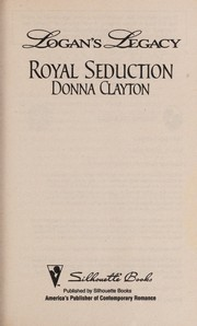 Cover of: Royal Seduction (Logan's Legacy) | Donna Clayton
