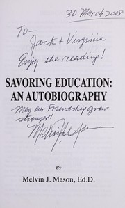 Cover of: Savoring education | Melvin J. Mason