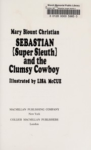 Cover of: Sebastian (super sleuth) and the clumsy cowboy | Mary Blount Christian