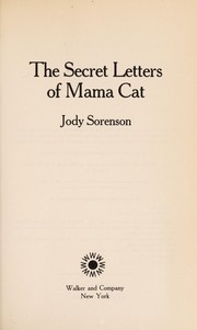 Cover of: The secret letters of mama cat | Jody Sorenson