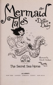 Cover of: The secret sea horse | Debbie Dadey