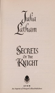 Cover of: Secrets of the knight | Julia Latham