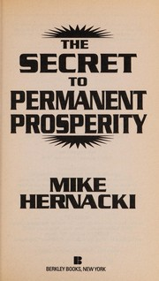 Cover of: The secret to permanent prosperity | Mike Hernacki