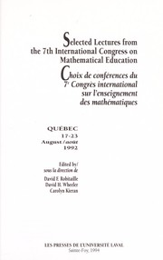 Cover of: Selected lectures from the 7th International Congress on Mathematical Education | International Congress on Mathematical Education (7th 1992 UniversiteМЃ Laval)