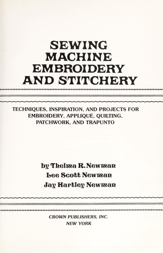 Sewing machine embroidery and stitchery by Thelma R. Newman
