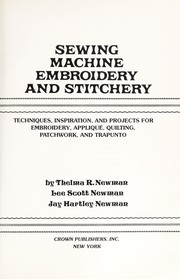 Cover of: Sewing machine embroidery and stitchery | Thelma R. Newman