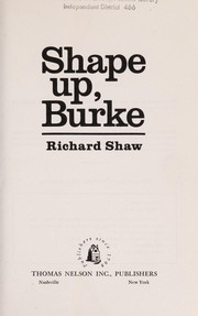 Cover of: Shape up, Burke | Shaw, Richard