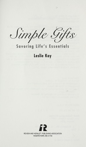 Simple Gifts - Savoring Life's Essentials by