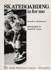 Cover of: Skateboarding is for me | Lowell A. Dickmeyer