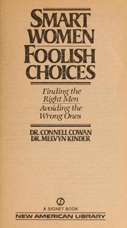 Cover of: Smart women, foolish choices : finding the right men, avoiding the wrong ones