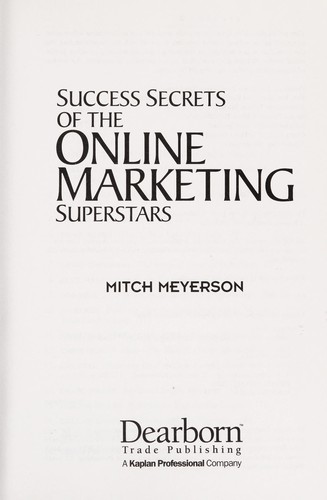 Success secrets of the online marketing superstars by Mitch Meyerson