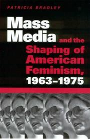 Cover of: Mass media and the shaping of American feminism, 1963-1975