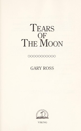 Tears of the moon by Gary Ross