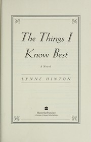 Cover of: The things I know best : a novel