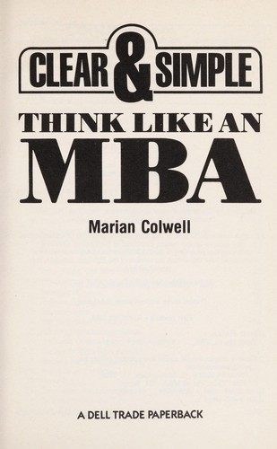 Think like an MBA by Marian Colwell